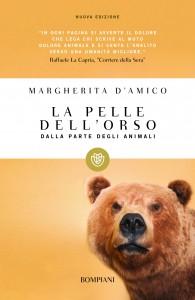 La pelle dell'orso - dalla parte degli animali di Margherita d'Amico (Bompiani 2012)