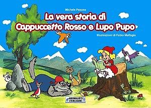 La vera storia di Cappuccetto Rosso e Lupo Pupo di Michele Pezone