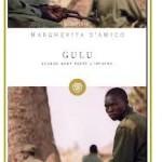 Gulu, quando Kony portò l'inferno - Margherita d'Amico - Bompiani